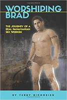 WORSHIPING BRAD: THE JOURNEY OF A REAL PANAMANIAN SEX WORKER Paperback Book
