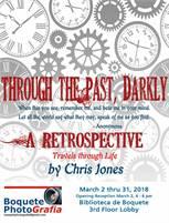 Through the Past, Darkly - A Retrospective. Travels Through Life by Chris Jones